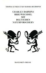 Charles Darwins Briefwechsel mit Deutschen Naturforschern: Ein Kalendarium mit Inhaltsangaben, biographischem Register und Bibliographie