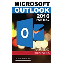 Microsoft Outlook 2016 for Mac: A Guide for Seniors
