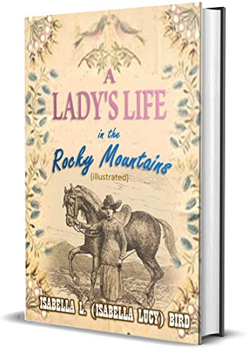 (A Lady's Life in the Rocky Mountains (Illustrated))
