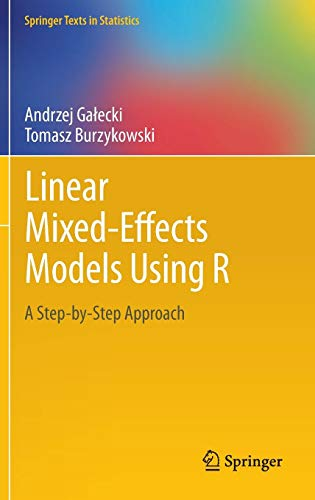 Linear Mixed-Effects Models Using R: A Step-by-Step Approach (Springer Texts in Statistics) ()
