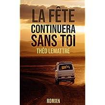 La fête continuera sans toi (French Edition)