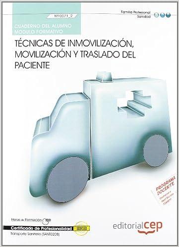 Ebook gratis descargar ebook Cuaderno del Alumno. Técnicas de inmovilización, movilización y traslado del paciente (MF0071_2). Certificados de profesionalidad. Transporte sanitario (SANT0208) (Fpe Formacion Empleo (cep)) PDF
