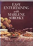 Easy Entertaining with Marlene Sorosky, Sorosky, Marlene, 006181783X