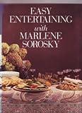 Easy Entertaining with Marlene Sorosky, Sorosky, Marlene, 006181783X