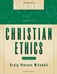 Charts of Christian Ethics (ZondervanCharts) by Craig Vincent Mitchell (2006-02-27)