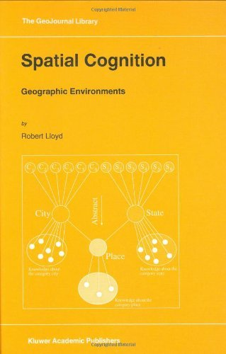 Spatial Cognition: Geographic Environments (GeoJournal Library) Pdf