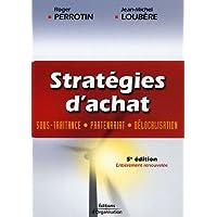 Stratégies d'achat: Sous-traitance - Partenariat - Délocalisation