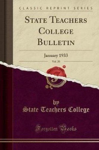 State Teachers College Bulletin, Vol. 20: January 1933 (Classic Reprint) ebook