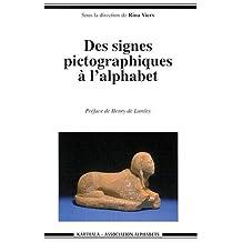 Des Signes Pictographiques a l'Alphabet