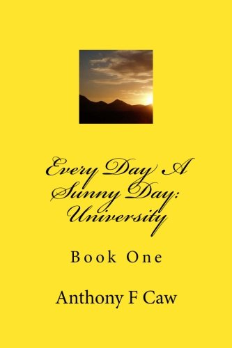 Every Day A Sunny Day: University (Volume 1) ebook