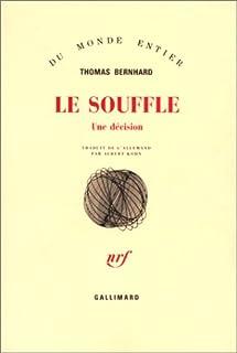 Le souffle  : une décision, Bernhard, Thomas