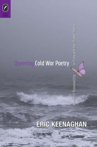 Queering Cold War Poetry: Ethics of Vulnerability in Cuba and the United States