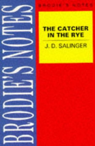 J. D. Salinger's the Catcher in the Rye: Revised Edition
