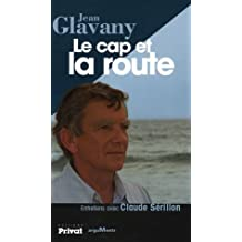 CAP ET LA ROUTE (LE) : ENTRETIENS AVEC CLAUDE SÉRILLON