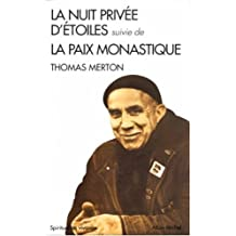 La nuit privée d'étoiles: suivie de La paix monastique