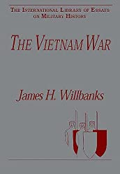 The Vietnam War (International Library of Essays on Military History)