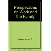 Perspectives on Work and the Family
