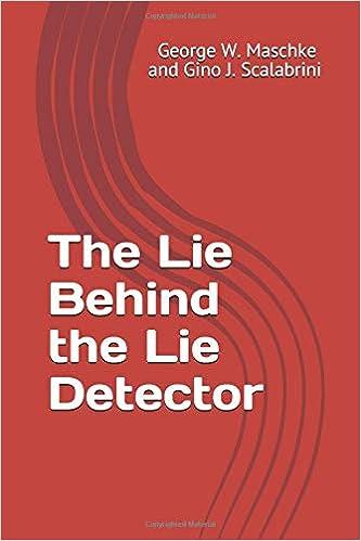 Amazon.com: The Lie Behind the Lie Detector (9781790921539): George W. Maschke, Gino J. Scalabrini: Books