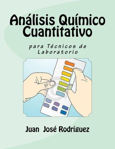 Análisis Químico Cuantitativo para Técnicos de Laboratorio  [Rodríguez, Juan José] (Tapa Blanda)
