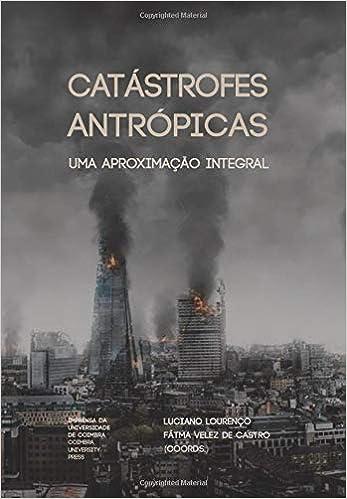 Catástrofes Antrópicas: Uma aproximação integral