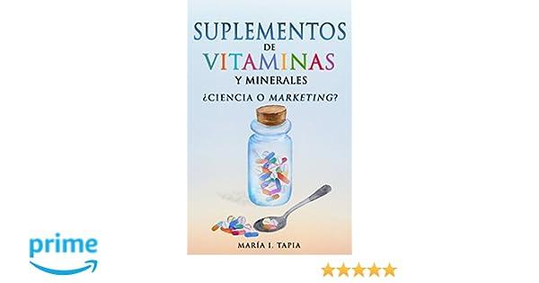 Suplementos de vitaminas y minerales: ¿Ciencia o marketing? (Spanish Edition): 9781984254832: Medicine & Health Science Books @ Amazon.com