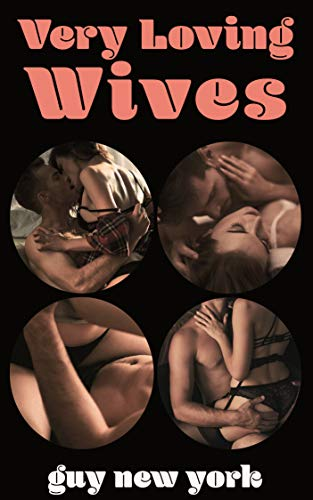 Very Loving Wives: Erotica tales of Hotwives, Vixens, and Stags