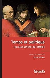 Temps et politique. Les recompositions de l'identité par Anne Muxel