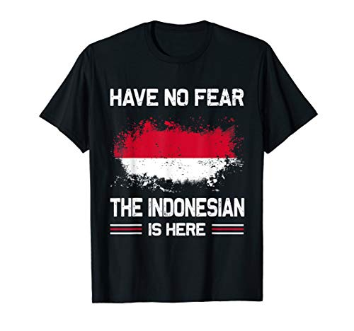 Have No Fear The Indonesian Is Here T-Shirt Indonesia Flag