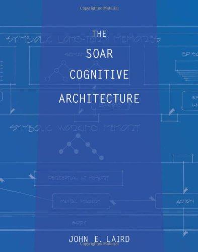 The Soar Cognitive Architecture (The MIT Press) Hardcover – April 13, 2012
