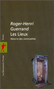 Les Lieux, histoire des commodités par Guerrand