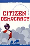 Citizen Democracy, Stephen E. Frantzich, 0847691500