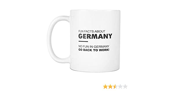 Fun Facts About Germany - No Fun In Germany Go Back To Work! - Coffee Cup  Mug