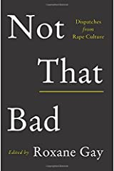 Not That Bad: Dispatches from Rape Culture Paperback