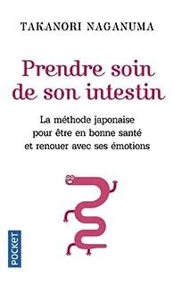 Prendre soin de son intestin : la méthode japonaise pour être en bonne santé et renouer avec ses émotions, Naganuma, Takanori