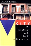 City of Coughing and Dead Radiators, Martín Espada, 0393312178