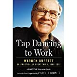 img - for Tap Dancing to Work: Warren Buffett on Practically Everything, 1966-2012: A Fortune Magazine Book [Hardcover] [2012] Carol J. Loomis book / textbook / text book