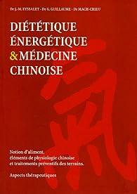 Diététique énergétique & médecine chinoise : Notion d'aliment, éléments de physiologie chinoise et traitements préventifs des terrains. Aspects thérapeutiques par Jean-Marc Eyssalet