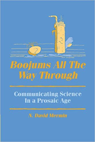 Boojums All the Way through Communicating Science in a Prosaic Age