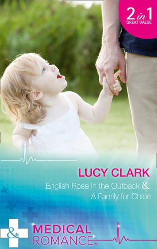 book cover of English Rose in the Outback / A Family for Chloe