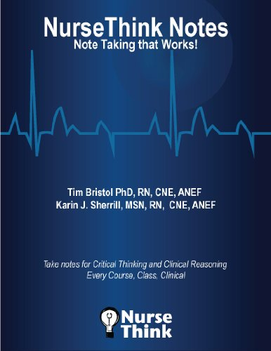 NurseThink Notes: Note Taking that Works WORKBOOK