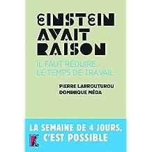 Einstein avait raison, il faut réduire le temps de travail (SOCIAL ECO H C) (French Edition)