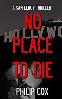No Place to Die (Sam Leroy Book 3) by [Cox, Philip]