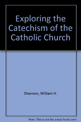 Exploring the Catechism of the Catholic Church