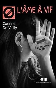 L'âme à vif par Corinne De Vailly
