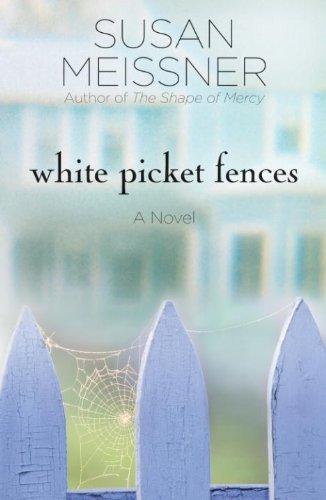 White Fence Picket House - White Picket Fences: A Novel