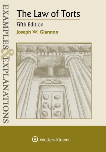 Examples & Explanations: The Law of Torts, Fifth Edition
