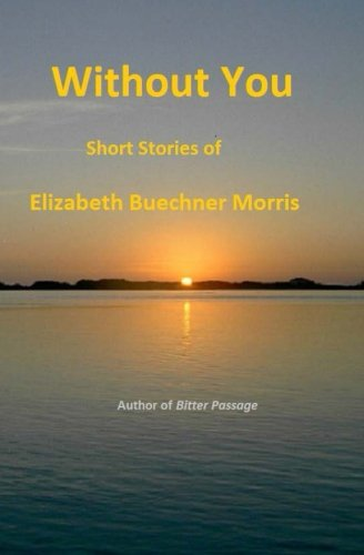 Without You: Short Stories of