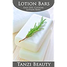 Easy, Natural, DIY Lotion Bars: Make Your Own Custom, Portable Moisturizers