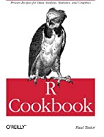 R Cookbook: Proven Recipes for Data Analysis, Statistics, and Graphics (O'reilly Cookbooks)
