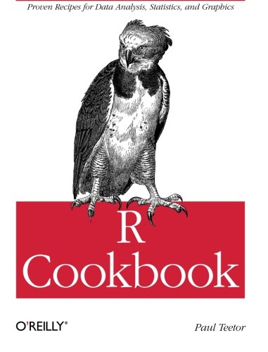 R Cookbook: Proven Recipes for Data Analysis, Statistics, and Graphics (O'reilly Cookbooks) by imusti